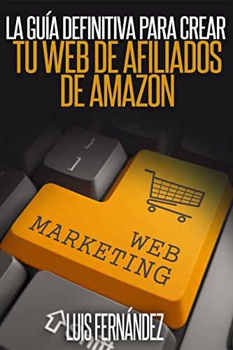 La Guia Definitiva para Crear tu Web de Afiliados de Amazon eBook ...