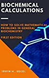 #9: BioChemical Calculations : Irwin H.Segel: How to solve Mathematics problems in general biochemistry