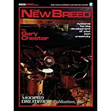 Gary Chester The New Breed (Revised Edition With Cd) Drums: Systems for the Development of Your Own Creativity