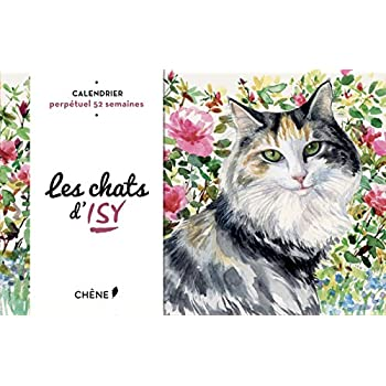 CALENDRIER PERPETUEL LES CHATS D ISY : 52 SEMAINES