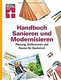 Handbuch Sanieren und Modernisieren: Planung, Maßnahmen und Kosten für Bauherren I Von Stiftung Warentest