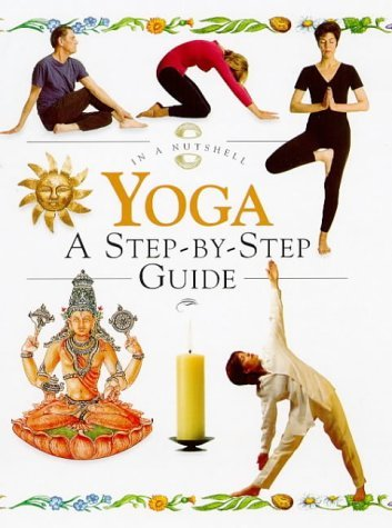 Yoga: A Step-By-Step Guide (In a Nutshell Series) by Annie Jones (1998-03-02)