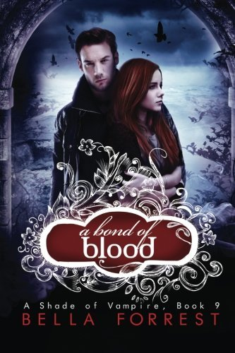A Shade of Vampire 9: A Bond of Blood (Volume 9) by Bella Forrest (2015-02-08)