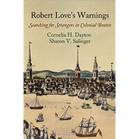 Robert Love's Warnings: Searching for Strangers in Colonial Boston (Early American Studies)