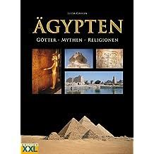 Ägypten. Götter, Mythen, Religionen.
