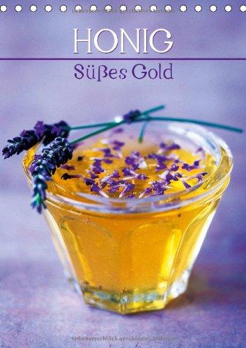 Honig - Süßes Gold (Tischkalender 2014 DIN A5 hoch): Der Saft der Bienen (Tischkalender, 14 Seiten)