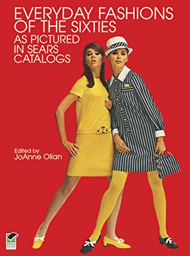 Everyday Fashions of the Sixties As Pictured in Sears Catalogs (Dover Fashion and Costumes) (English ()