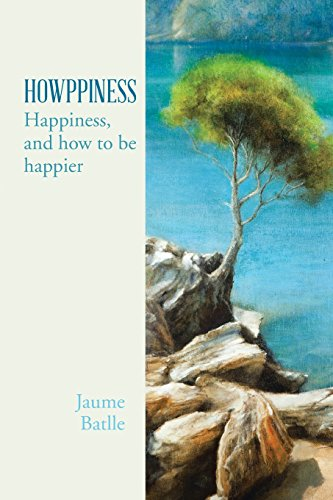 Howppiness: Happiness and How to Be Happier