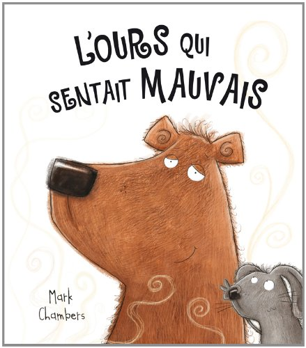 L' ours qui sentait mauvais / Mark Chambers |