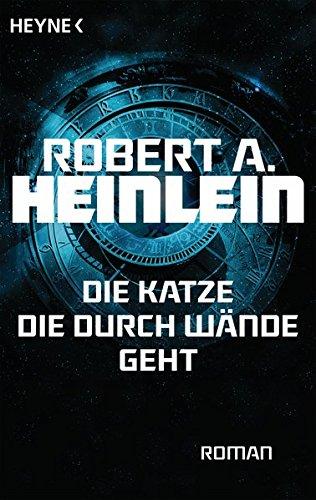 Heinlein, Robert A.: Die Katze, die durch Wände geht