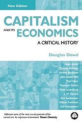 Capitalism and Its Economics - New Edition: A Critical History