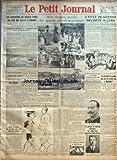 PETIT JOURNAL (LE) [No 25774] du 10/08/1933 - LES HYDRAVIONS DU GENERAL BALBO ONT VOLE DES ACORES A LISBONNE - L'ESCADRE ITALIENNE NE S'ARRETERA PAS SUR L'ETANG DE BERRE - LE REICH AURAIT PROMIS A L'ITALIE DE FAIRE CESSER LES INCIDENTS PAR R. V. - ...MAIS IL CONTINUE SES ATTAQUES PAR RADIO CONTRE M. DOLLFUSS - FIGURES PARISIENNES... A DEAUVILLE AUX ACORES, ESCALE DES GRANDS AVIONS MIGRATEURS PAR PAUL BARTEL - LE REGENT HORTHY VISITE LE GRAND JAMBOREE - L'ETAT DE GUERRE DECRETE A CUBA - M. CARO
