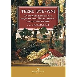 Terre uve vini. La denominazione dei vini di qualità nella Toscana medicea e il contesto europeo