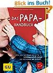 Das Papa-Handbuch: Alles, was Sie wis...
