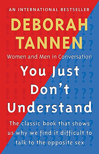 You Just Don't Understand: Women and Men in Conversation por Deborah Tannen
