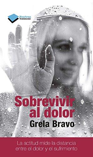 Sobrevivir al dolor (Testimonio (plataforma)) por Grela Bravo