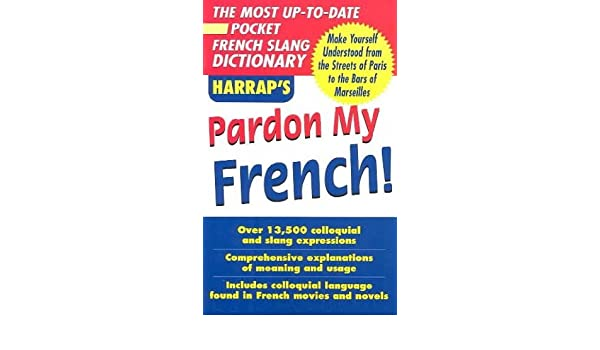 Pardon my french amazon harrap 9780071440714 books solutioingenieria Images