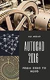 Autocad 2016 from Zero to Hero