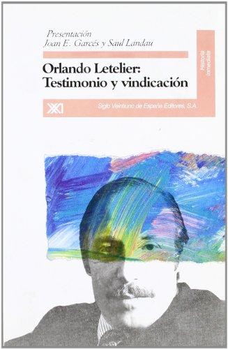 Orlando Letelier: Testimonio y vindicación (Historia inmediata)