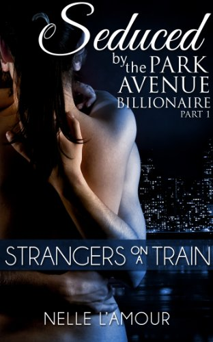 strangers-on-a-train-seduced-by-the-park-avenue-billionaire-book-1