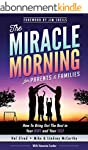 The Miracle Morning for Parents and F...