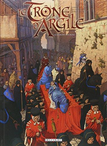 Le trone d'argile, tome 4 : La mort des rois