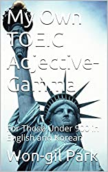 My Own TOEIC Adjective-Gamma: For Those Under 900 in English and Korean (My Own TOEIC Words Book 7) (English Edition)