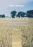 50 Jahre erlebte Landwirtschaft im Osten Deutschlands (Band II)