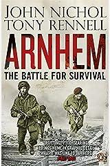 Arnhem: The Battle for Survival Paperback