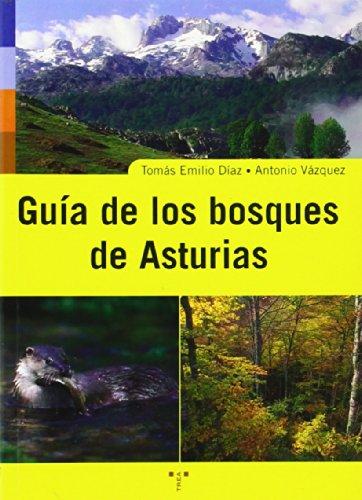 Guía de los bosques de Asturias (Asturias Libro a Libro (2ª época)) por Tomás Emilio Díaz