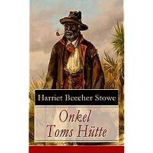 Onkel Toms Hütte: Sklaverei im Lande der Freiheit (Ausgabe mit Originalillustrationen)