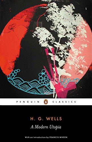 A Modern Utopia (Penguin Classics) por H G Wells