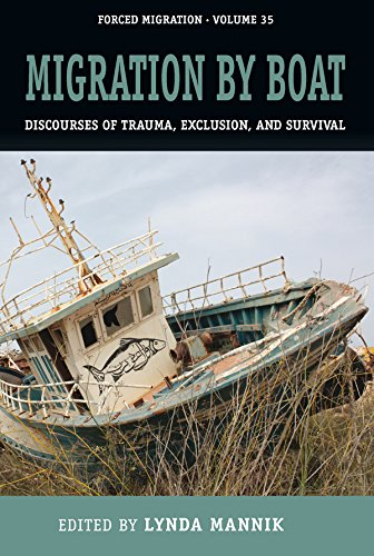 Migration by Boat: Discourses of Trauma, Exclusion and Survival (Studies in Forced Migration)