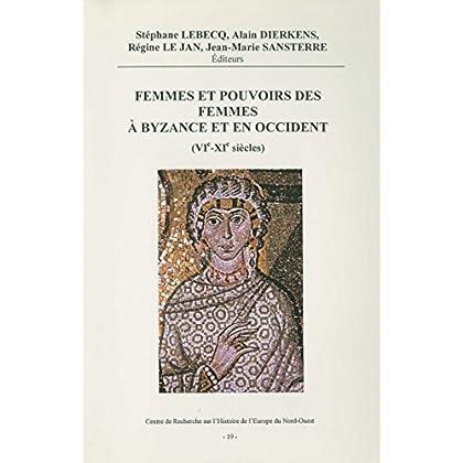 Femmes et pouvoirs des femmes à Byzance et en Occident (vie-xe siècles) (Histoire et littérature du Septentrion (IRHiS))