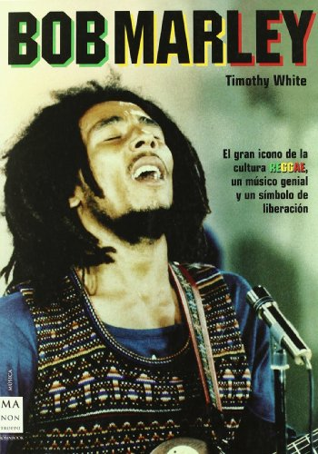 Bob marley: La vida del genial cantante de reggae (Musica Ma Non Troppo) por Timothy White