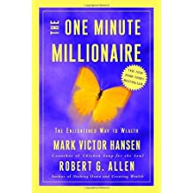 The One Minute Millionaire: The Enlightened Way to Wealth by Mark Victor Hansen (2002-10-22)