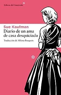 Diario De Una Ama De Casa Desquic par Sue Kaufman