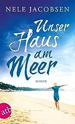 Unser Haus am Meer: Roman