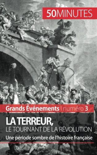 La Terreur, le tournant de la Révolution: Une période sombre de lhistoire française par Mélanie Mettra