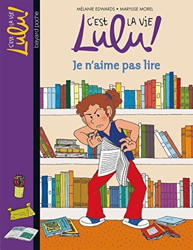 C'est la vie Lulu !, Tome 21 : Je n'aime pas lire por Mélanie Edwards