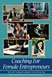 Coaching For Female Entrepreneurs: How Life Coaching Can Improve Your Bottom Line