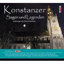 Konstanzer Sagen und Legenden: Stadtsagen und Geschichte der Stadt Konstanz (Stadtsagen / Die schönsten deutschen Sagen als Hörbuch)