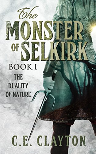 the-monster-of-selkirk-book-1-the-duality-of-nature-english-edition