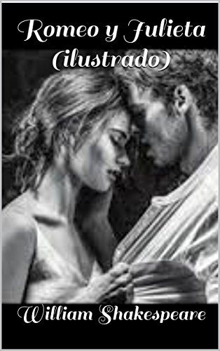 Romeo y Julieta (ilustrado) por William Shakespeare