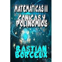 Matemáticas III: Polinomios y Cónicas