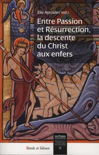 Entre Passion et Résurrection, la descente du Christ aux enfers