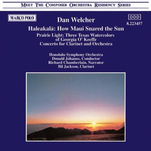 Welcher: Haleakala (How Maui Snared the Sun) / Prairie Light / Concerto for Clarinet and Orchestra