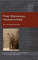 The Criminal Humanities: An Introduction