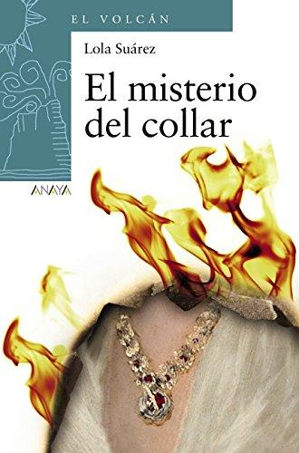 El misterio del collar (Literatura Infantil (6-11 Años) - El Volcán (Canarias)) por Lola Suárez