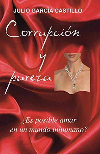 Corrupción y pureza: ¿Es posible amar en un mundo inhumano?